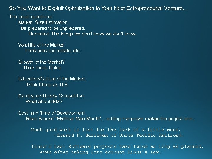 So You Want to Exploit Optimization in Your Next Entrepreneurial Venture… The usual questions: