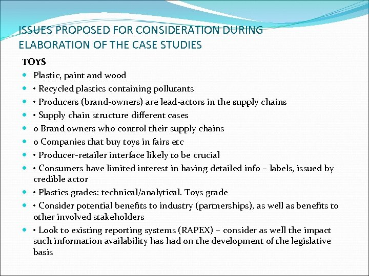 ISSUES PROPOSED FOR CONSIDERATION DURING ELABORATION OF THE CASE STUDIES TOYS Plastic, paint and