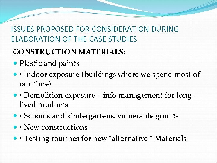 ISSUES PROPOSED FOR CONSIDERATION DURING ELABORATION OF THE CASE STUDIES CONSTRUCTION MATERIALS: Plastic and