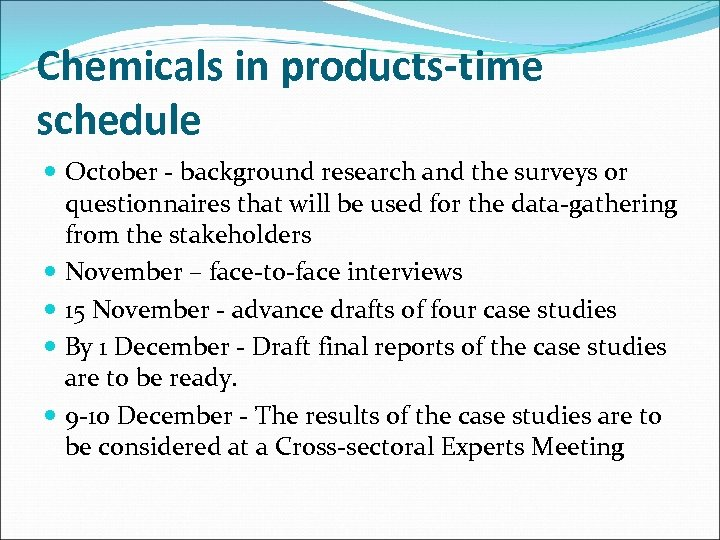 Chemicals in products-time schedule October - background research and the surveys or questionnaires that