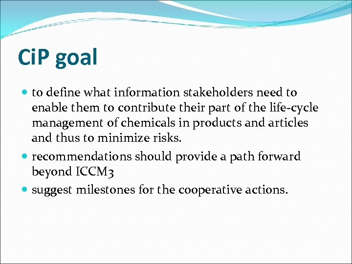 Ci. P goal to define what information stakeholders need to enable them to contribute