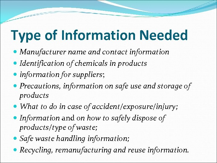 Type of Information Needed Manufacturer name and contact information Identification of chemicals in products