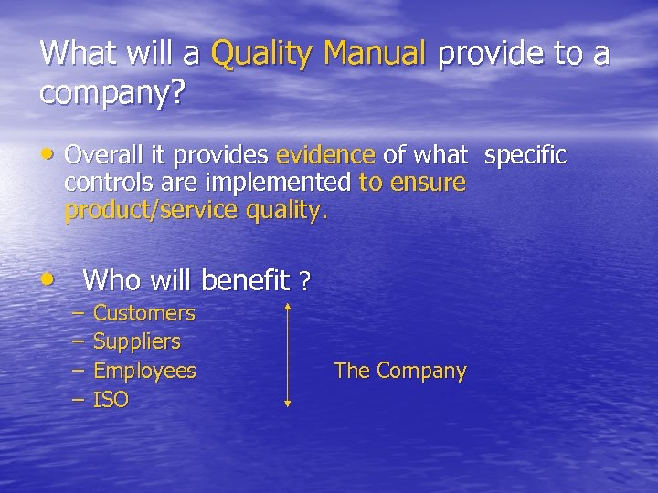 What will a Quality Manual provide to a company? • Overall it provides evidence