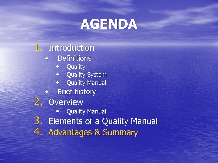 AGENDA 1. Introduction • Definitions • Quality System • Quality Manual • Brief history