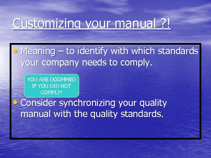 Customizing your manual ? ! • Meaning – to identify with which standards your