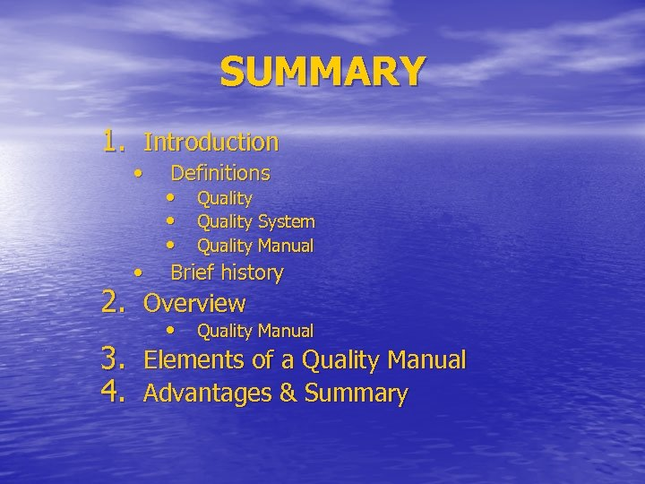 SUMMARY 1. Introduction • Definitions • Quality System • Quality Manual • Brief history