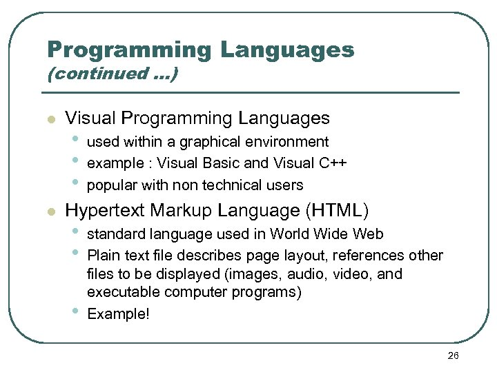 Programming Languages (continued …) l l Visual Programming Languages • • • used within