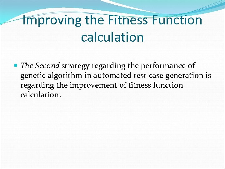 Improving the Fitness Function calculation The Second strategy regarding the performance of genetic algorithm