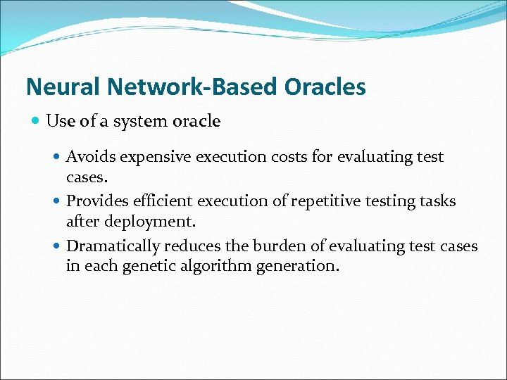 Neural Network-Based Oracles Use of a system oracle Avoids expensive execution costs for evaluating