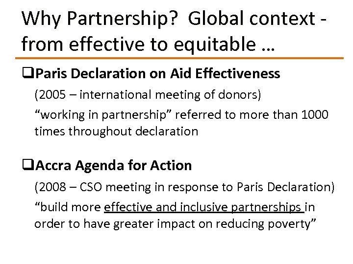 Why Partnership? Global context - from effective to equitable … q. Paris Declaration on