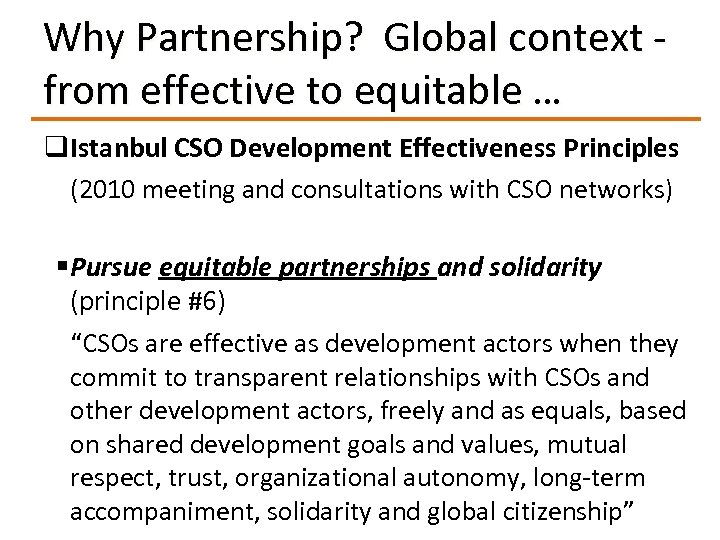 Why Partnership? Global context - from effective to equitable … q. Istanbul CSO Development