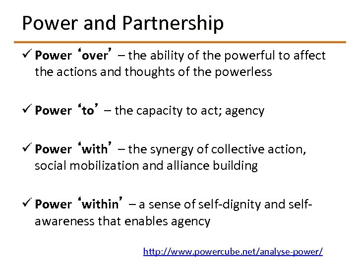 Power and Partnership ü Power 'over' – the ability of the powerful to affect