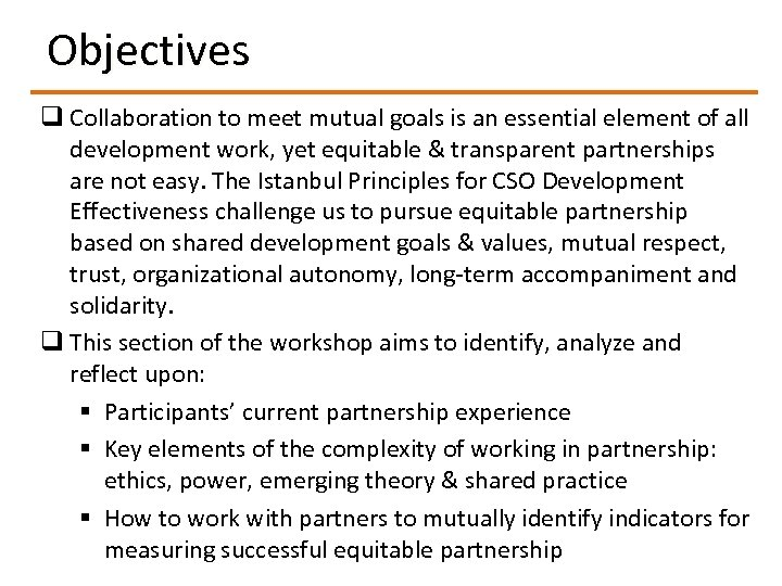 Objectives q Collaboration to meet mutual goals is an essential element of all development