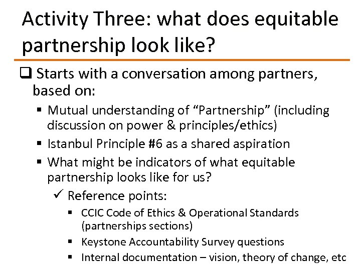 Activity Three: what does equitable partnership look like? q Starts with a conversation among