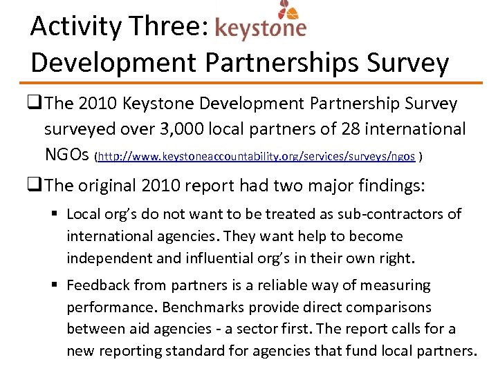 Activity Three: Keysto Development Partnerships Survey q The 2010 Keystone Development Partnership Survey surveyed