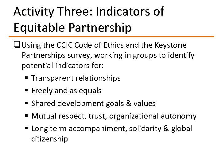 Activity Three: Indicators of Equitable Partnership q Using the CCIC Code of Ethics and