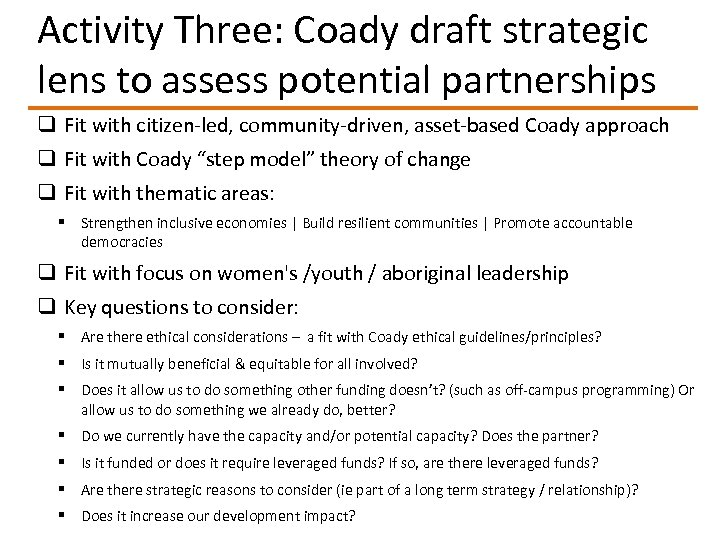 Activity Three: Coady draft strategic lens to assess potential partnerships q Fit with citizen-led,