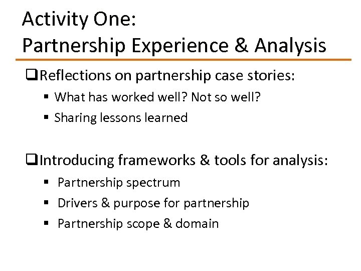 Activity One: Partnership Experience & Analysis q. Reflections on partnership case stories: § What