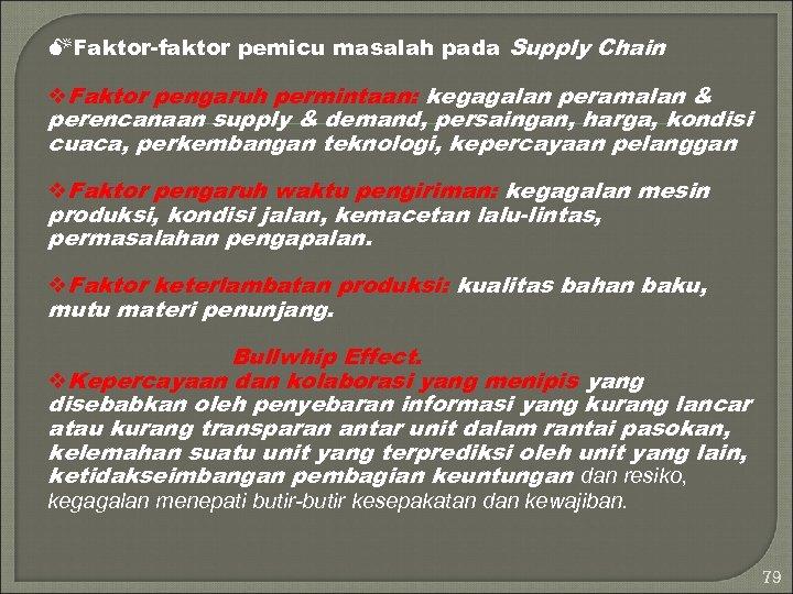 MFaktor-faktor pemicu masalah pada Supply Chain v. Faktor pengaruh permintaan: kegagalan peramalan & perencanaan