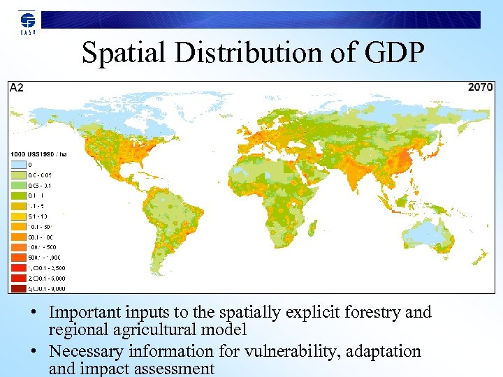 Spatial Distribution of GDP • Important inputs to the spatially explicit forestry and regional
