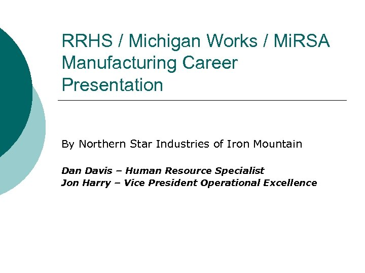 RRHS / Michigan Works / Mi. RSA Manufacturing Career Presentation By Northern Star Industries