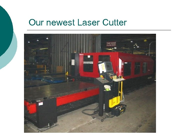 Our newest Laser Cutter