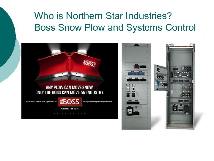Who is Northern Star Industries? Boss Snow Plow and Systems Control