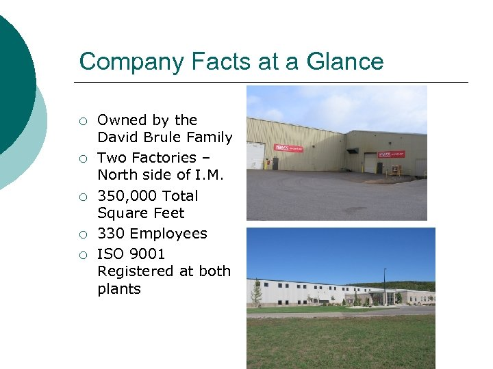 Company Facts at a Glance ¡ ¡ ¡ Owned by the David Brule Family