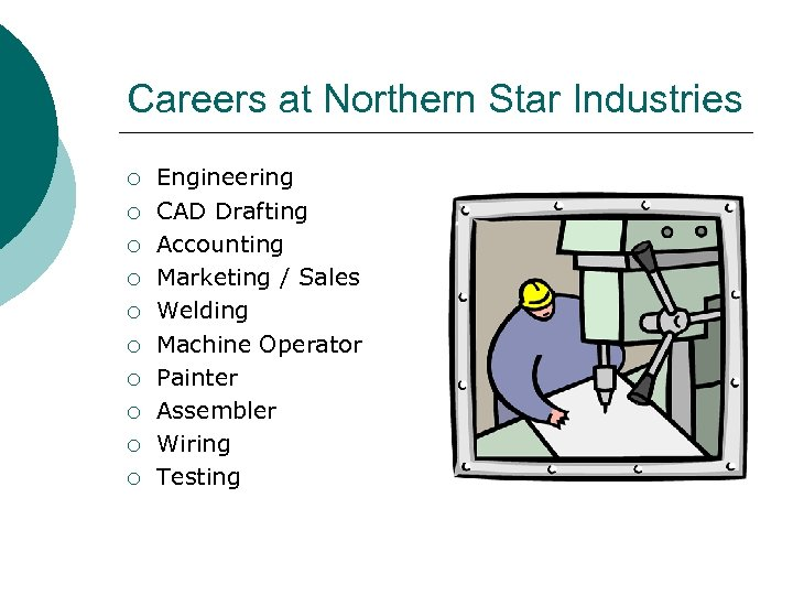 Careers at Northern Star Industries ¡ ¡ ¡ ¡ ¡ Engineering CAD Drafting Accounting