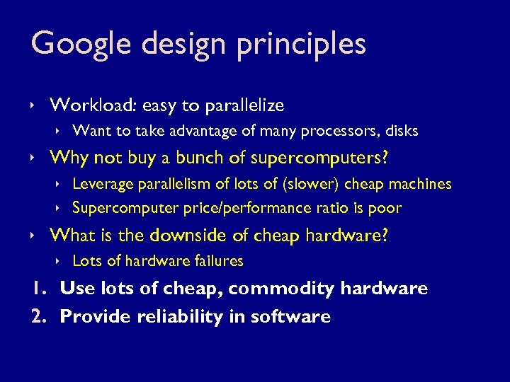 Google design principles ê Workload: easy to parallelize ê Want to take advantage of