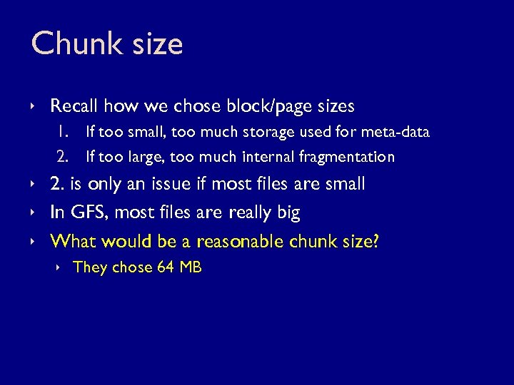 Chunk size ê Recall how we chose block/page sizes 1. If too small, too
