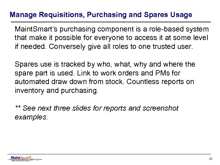 Manage Requisitions, Purchasing and Spares Usage Maint. Smart's purchasing component is a role-based system