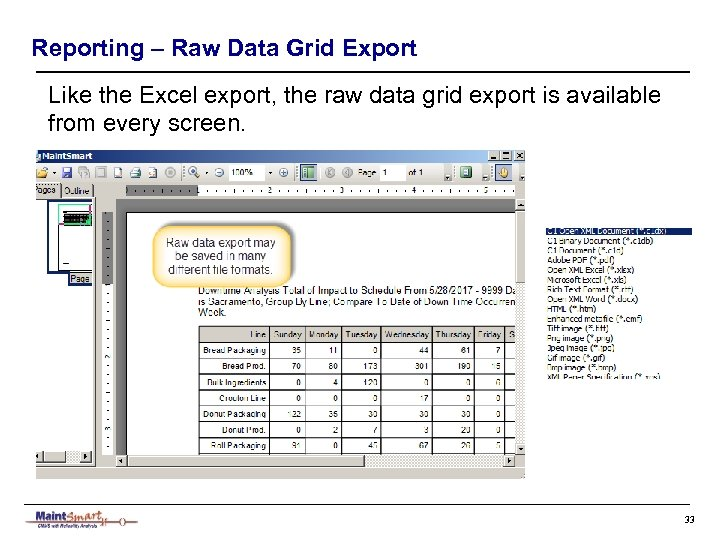 Reporting – Raw Data Grid Export Like the Excel export, the raw data grid