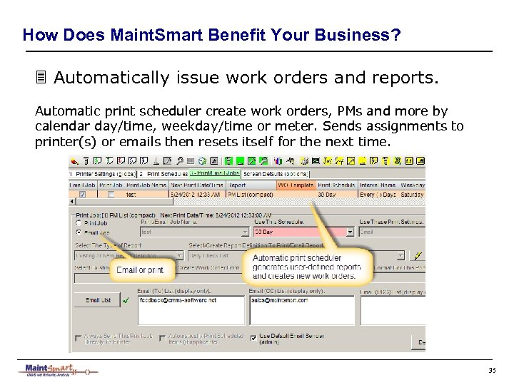How Does Maint. Smart Benefit Your Business? 3 Automatically issue work orders and reports.