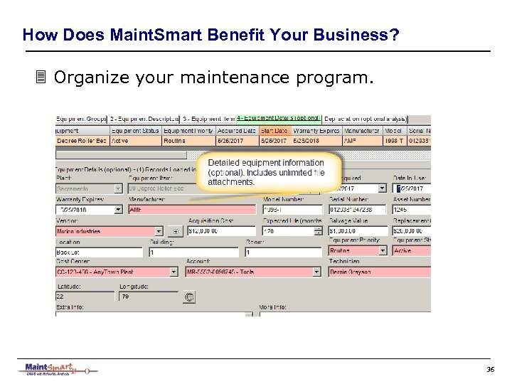 How Does Maint. Smart Benefit Your Business? 3 Organize your maintenance program. 36
