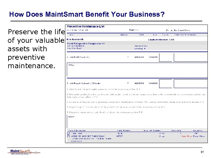 How Does Maint. Smart Benefit Your Business? Preserve the life of your valuable assets