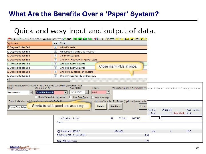 What Are the Benefits Over a 'Paper' System? Quick and easy input and output