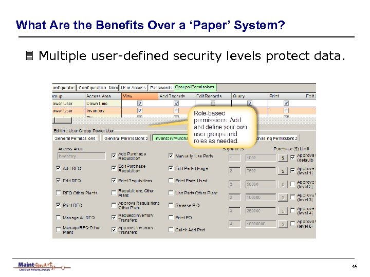 What Are the Benefits Over a 'Paper' System? 3 Multiple user-defined security levels protect