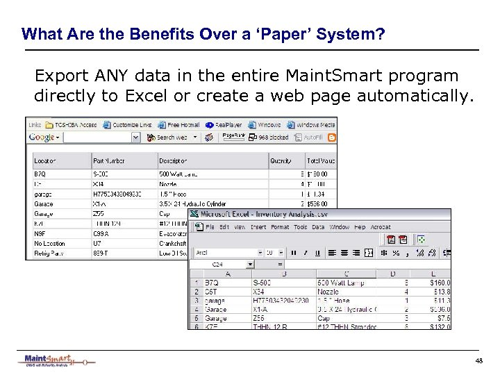 What Are the Benefits Over a 'Paper' System? Export ANY data in the entire