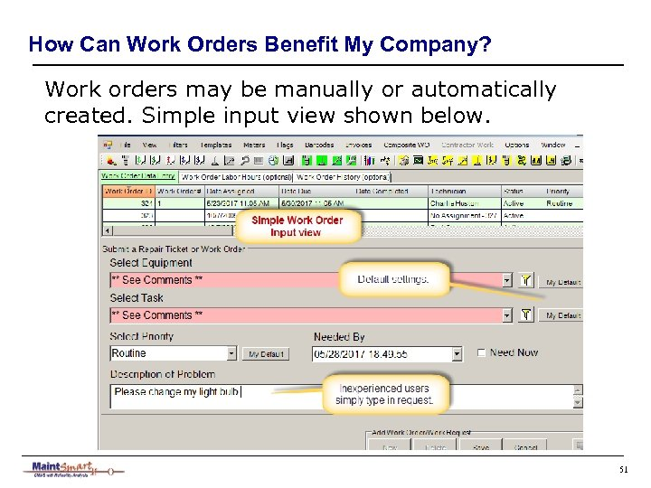 How Can Work Orders Benefit My Company? Work orders may be manually or automatically