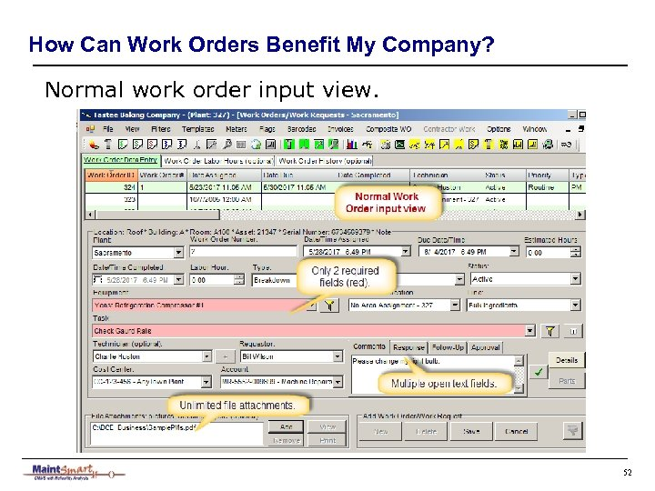 How Can Work Orders Benefit My Company? Normal work order input view. 52