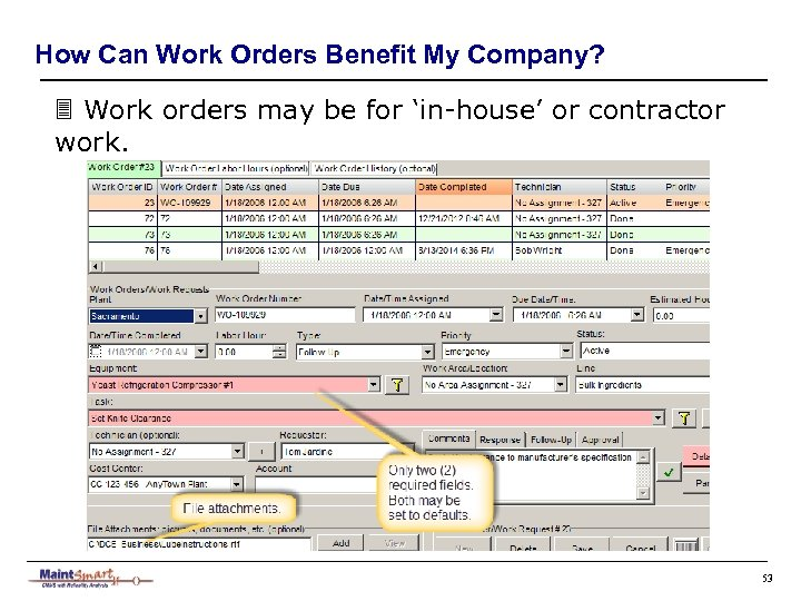 How Can Work Orders Benefit My Company? 3 Work orders may be for 'in-house'