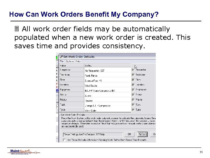 How Can Work Orders Benefit My Company? 3 All work order fields may be