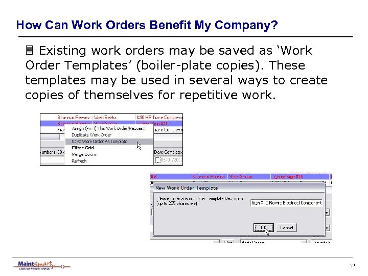 How Can Work Orders Benefit My Company? 3 Existing work orders may be saved