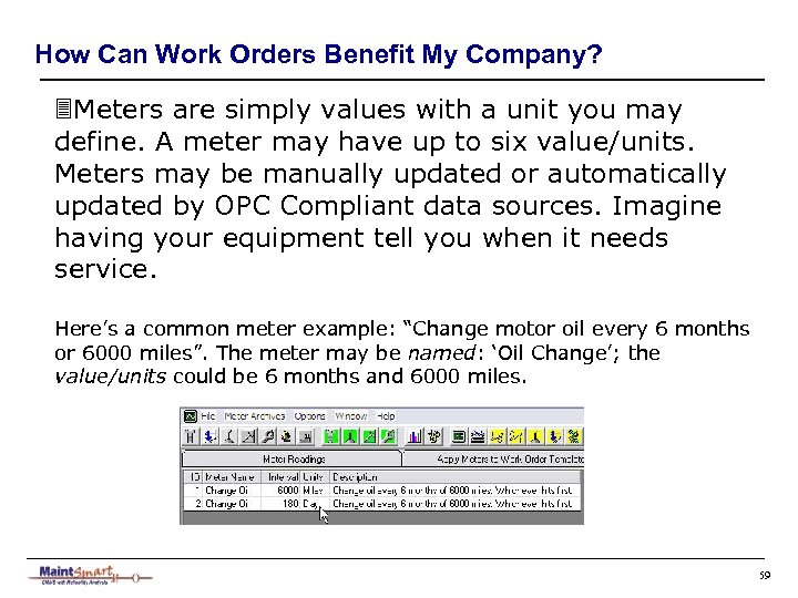 How Can Work Orders Benefit My Company? 3 Meters are simply values with a