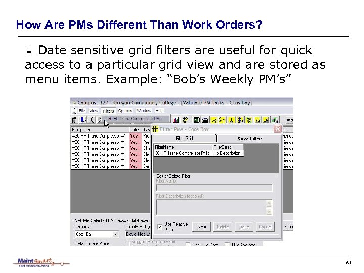 How Are PMs Different Than Work Orders? 3 Date sensitive grid filters are useful