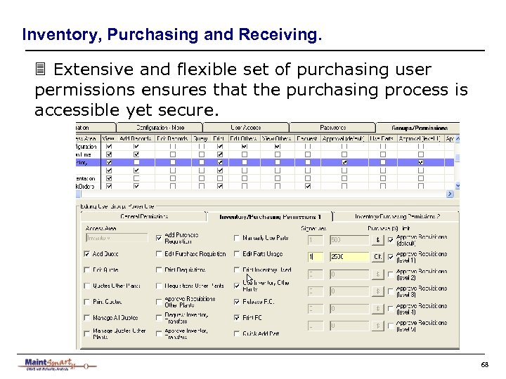 Inventory, Purchasing and Receiving. 3 Extensive and flexible set of purchasing user permissions ensures