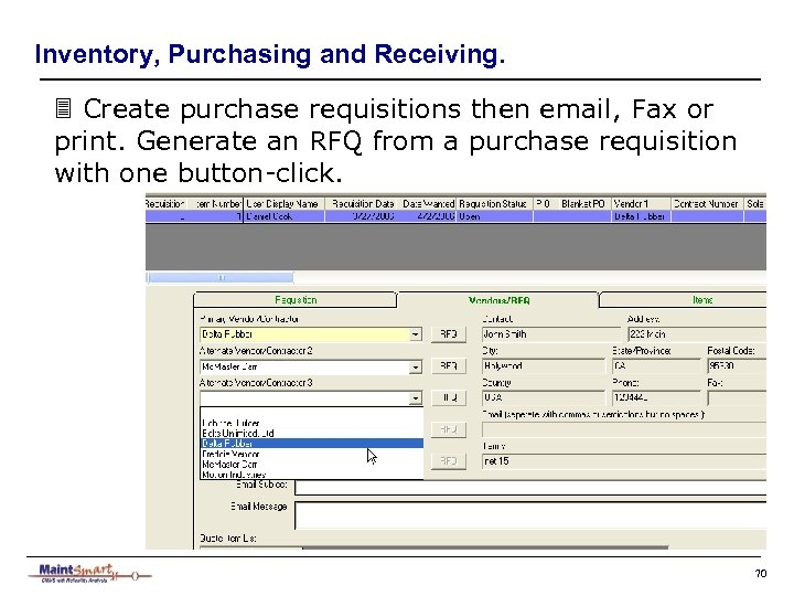 Inventory, Purchasing and Receiving. 3 Create purchase requisitions then email, Fax or print. Generate
