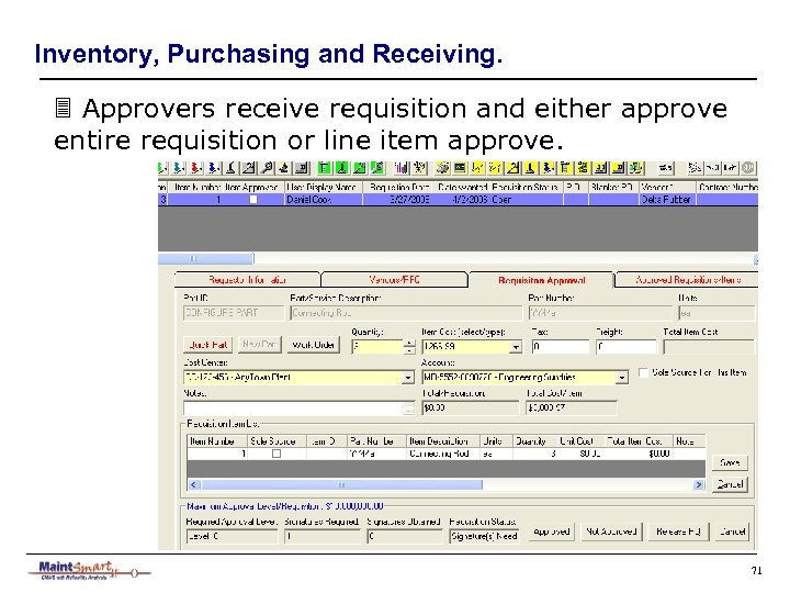 Inventory, Purchasing and Receiving. 3 Approvers receive requisition and either approve entire requisition or