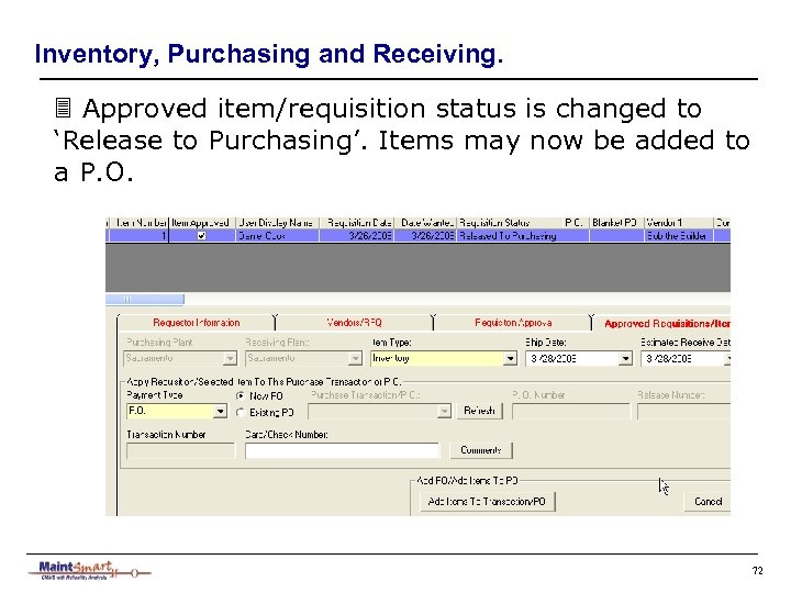 Inventory, Purchasing and Receiving. 3 Approved item/requisition status is changed to 'Release to Purchasing'.